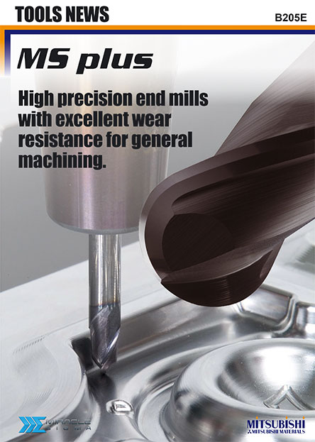 MS plus-High precision end mills