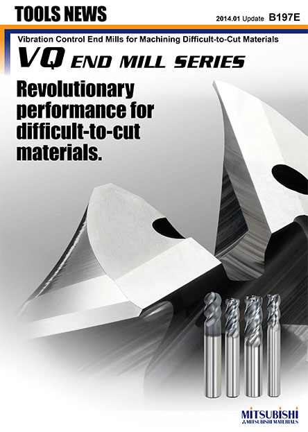 VQ-Vibration Control End Mills for Machining Difficult-to-Cut Materials